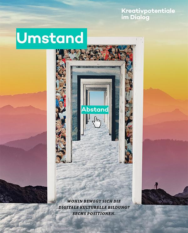 """Titelseite des Sammelbandes """"Umstand Abstand. Wohin bewegt sich die digitale Kulturelle Bildung? Sechs Positionen."""" von Wider Sense TraFo für das Projekt """"Kreativpotentiale im Dialog"""""""