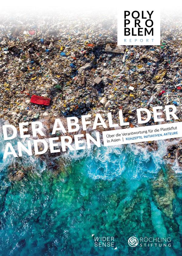 """Titelbild des 1. POLYPROBLEM-Reports """"Der Abfall der Anderen. Über die Verantwortung für die Plastikflut in Asien. Konzepte, Initiativen, Akteure."""""""
