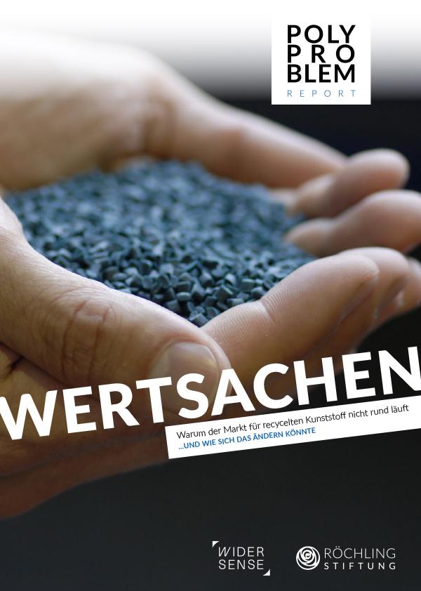 """Titelbild des 2. POLYPROBLEM-Reports """"Wertsachen. Warum der Markt für recycelten Kunststoff nicht rund läuft … und wie sich das ändern könnte."""""""