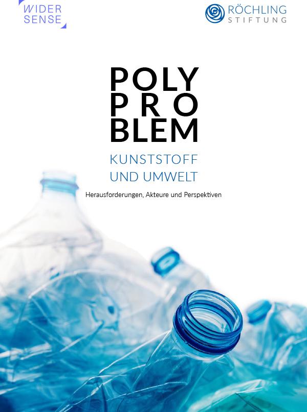 """Titelbild der Studie """"POLYPROBLEM Kunststoff und Umwelt - Herausforderungen, Akteure und Perspektiven"""", deutsche Fassung"""